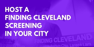 HOST A FINDING CLEVELANDIN YOUR CITY